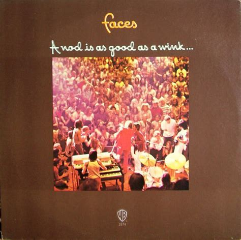 Faces - A Nod Is As Good As A Wink